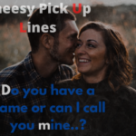 505+ Cheesy Pick up Lines (Reddit/Tinder)