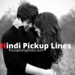 Hindi Pick Up Lines for GF/BF (Flirting Lines in Hindi)
