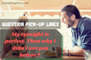 funny Question Pick-up Lines 2020