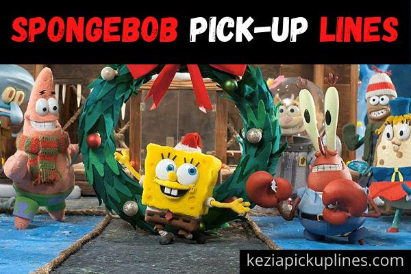 spongebob squarepants pickup lines