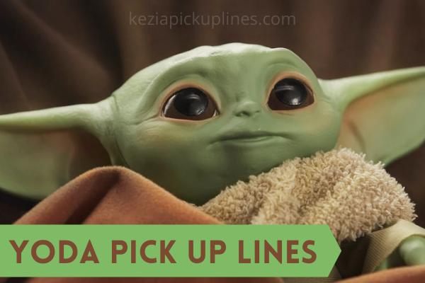 105+ Best Yoda Pick up Lines (Star Wars, Dirty, Luke