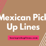 69+ Funny Mexican Pick up Lines English (Dirty Puns Jokes)