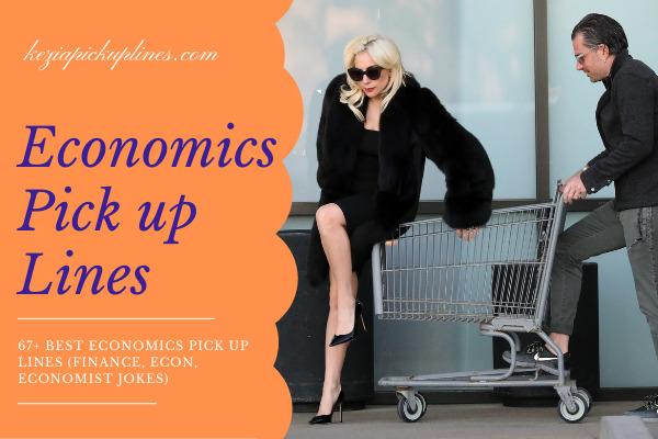 Best Economics Pick up Lines Banker, Econ, Economist Jokes)