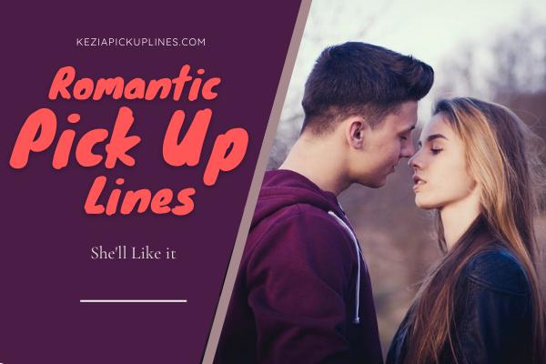new love romance and romantic pickuplines for guys