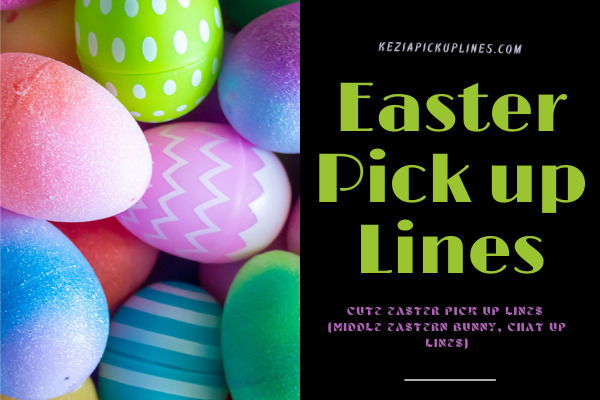 best easter pick up lines for girls and boys