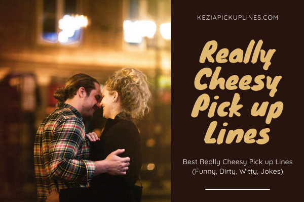 check out latest realy cheesy pick up chat up flirting lines