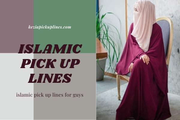 New Islamic Pick up Lines (Halal, Muslim, Dirty, Witty Jokes, Pun 2021)
