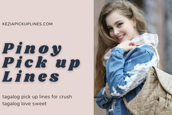 Best Pinoy Pick up Lines of 2021 (Witty, Sweet, Kilig, Pang Asar)