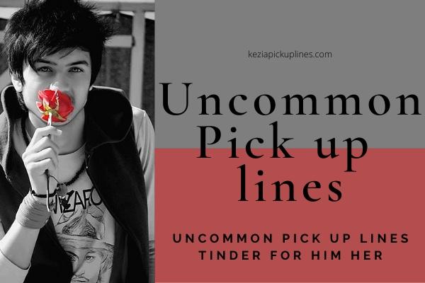 new uncommon pick up lines
